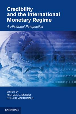 Studies in Macroeconomic History: Credibility and the International Monetary Regime: A Historical Perspective