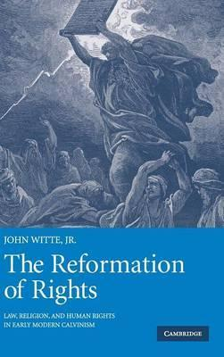 The Reformation of Rights : Law, Religion and Human Rights in Early Modern Calvinism thumbnail