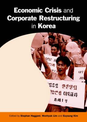 Economic Crisis and Corporate Restructuring in Korea