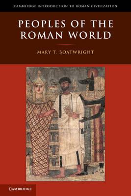 Cambridge Introduction to Roman Civilization: Peoples of the Roman World