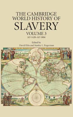 The Cambridge World History of Slavery: AD 1420-AD 1804 Volume 3