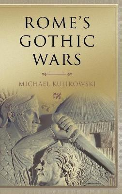 Key Conflicts of Classical Antiquity: Rome's Gothic Wars: From the Third Century to Alaric
