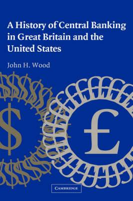 Studies in Macroeconomic History: A History of Central Banking in Great Britain and the United States
