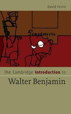 The Cambridge Introduction to Walter Benjamin