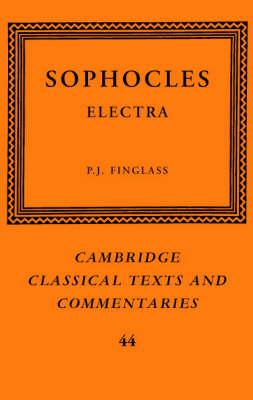 Cambridge Classical Texts and Commentaries: Sophocles: Electra Series Number 44