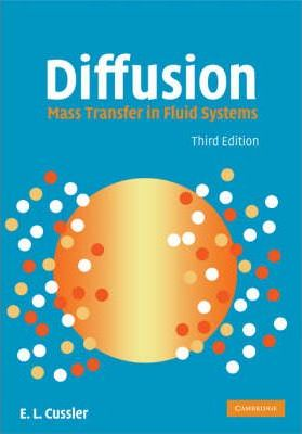 Cambridge Series in Chemical Engineering: Diffusion: Mass Transfer in Fluid Systems