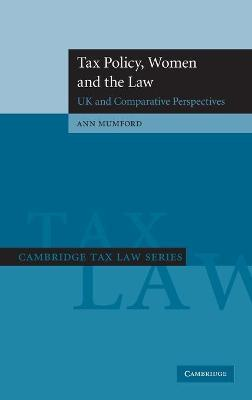 Cambridge Tax Law Series: Tax Policy, Women and the Law: UK and Comparative Perspectives