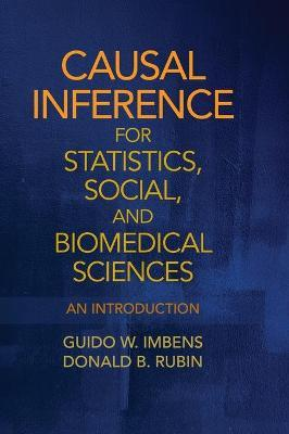 Causal Inference for Statistics, Social, and Biomedical Sciences