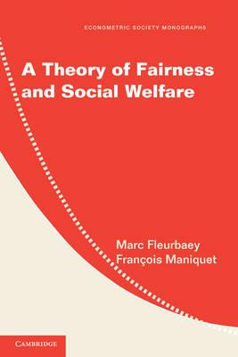 Econometric Society Monographs: A Theory of Fairness and Social Welfare Series Number 48