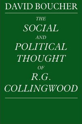 The Social and Political Thought of R. G. Collingwood