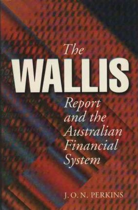 The Wallis Report And The Australian Financial Sys