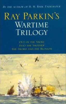 Ray Parkin's Wartime Trilogy