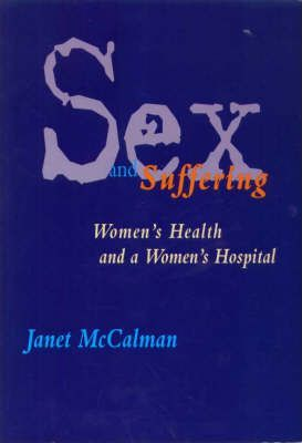Sex and Suffering : Women's Health and a Women's Hospital