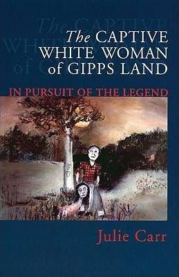 The Captive White Woman of Gipps Land