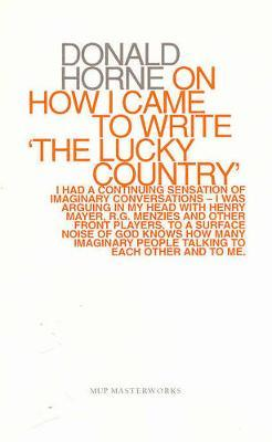 "Donald Horne on How I Came to Write """"The Lucky Country"