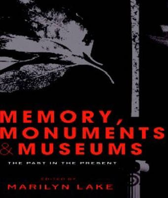 Memory, Monuments And Museums
