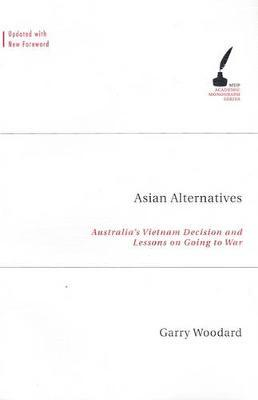 Asian Alternatives: Australia'S Vietnam Decision And Lessons On Going To War