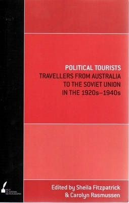 Political Tourists: Travellers From Australia To The Soviet Union In The 1920S-1940S