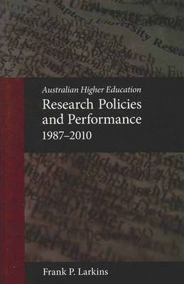 Australian Higher Education Research Policies and Performance, 1987-2010