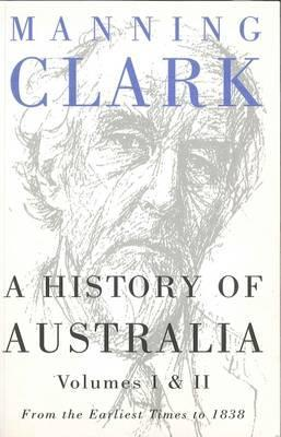 A History Of Australia Vol 1and2