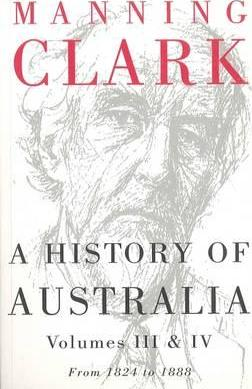 A History Of Australia Vol 3and4