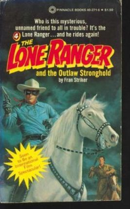 Lone Ranger & the Outlaw Stronghold