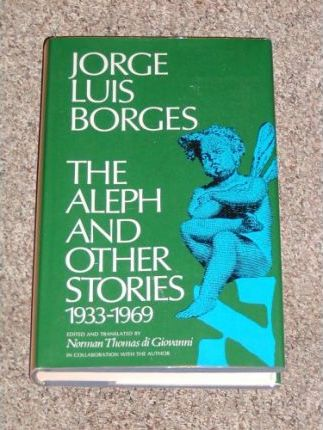 The Aleph and Other Stories, 1933-1969,