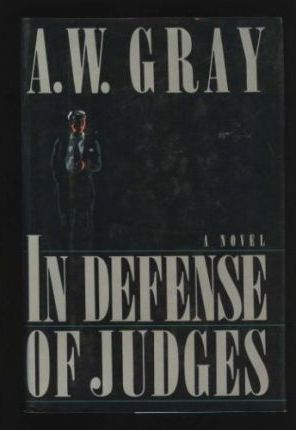 Gray A.W. : in Defense of Judges (Hbk)