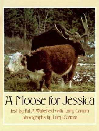 Wakefield & Carrara : Moose for Jessica (Hbk)