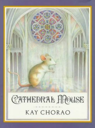 Chorao Kay : Cathedral Mouse (Hbk)