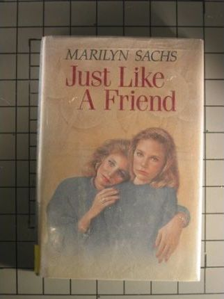 Sachs Marilyn : Just Like A Friend (Hbk)