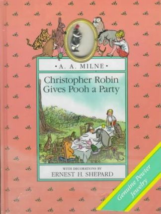 Milne A.A. : Christopher Robin Gives Pooh A Party