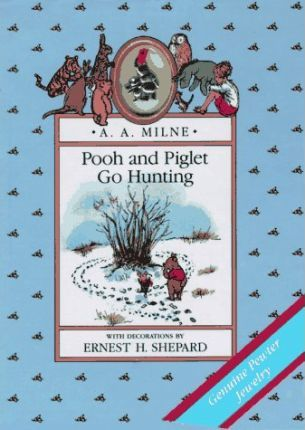 Milne A.A. : Pooh and Piglet Go Hunting