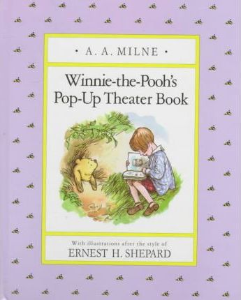 Milne & Shepard : Winnie-the-Pooh'S Pop-up Theater..