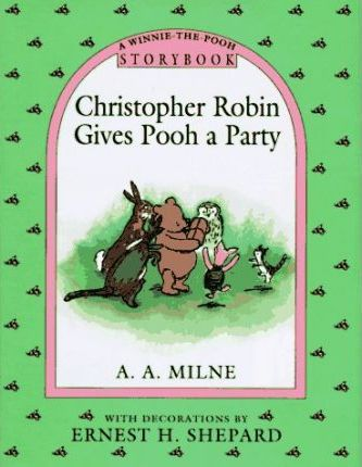 Christopher Robin Gives Pooh a Party Storybook