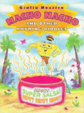 Macho Nacho and Other Rhyming Riddles