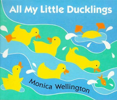 All My Little Ducklings: Board Book