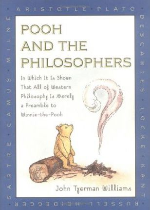 Pooh and the Philosophers