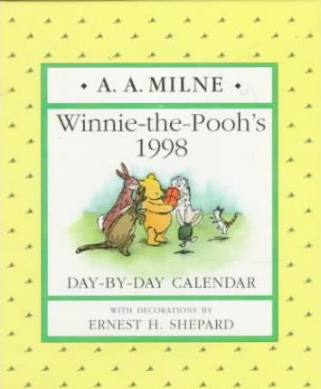 Winnie-The-Pooh's 1998 Day-By-Day Calendar