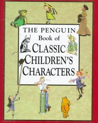 The Penguin Book of Classic Children's Characters