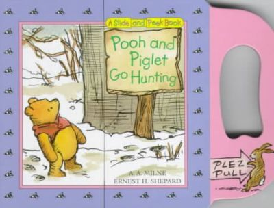 Pooh and Piglet Go Hunting Slide-And-Peek