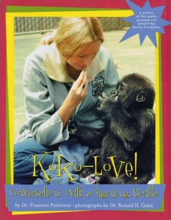 Koko-Love: Conversations with a Signing Gorilla