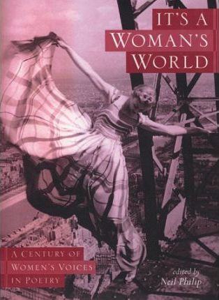 It's a Woman's World, a Century of Women's Voices in Poetry