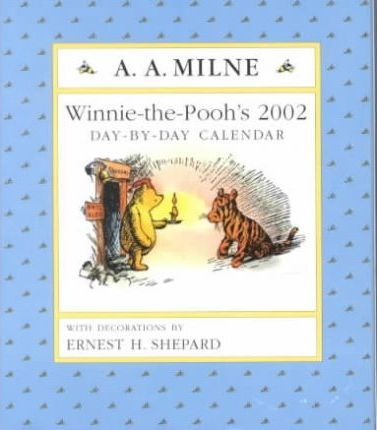 Winnie-The-Pooh's 2002 Day-By-Day Calendar