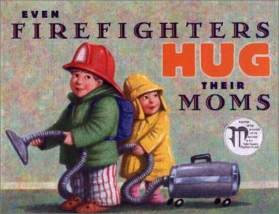 Even Firefighters Hug Their Mo