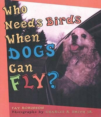 Who Needs Birds When Dogs Can Fly?