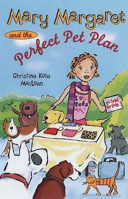 Mary Margaret and the Perfect Pet Plan
