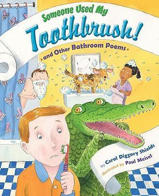 Someone Used My Toothbrush and Other Bathroom Poems