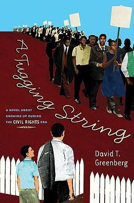 A Tugging String : A Novel about Growing Up During the Civil Rights Era