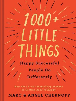 1000+ Little Things Happy Successful People Do Differently